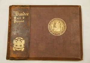 Image of 'Dundee Past and Present' Book presented by Dundee and District Mill and Factory Operatives Union DUNIH 2017.8